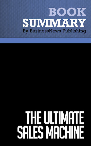 Summary: The Ultimate Sales Machine - Chet Holmes