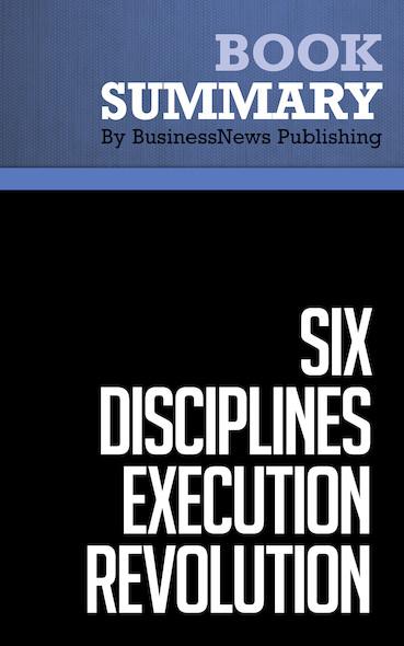 Summary : Six Disciplines Execution Revolution - Gary Harpst