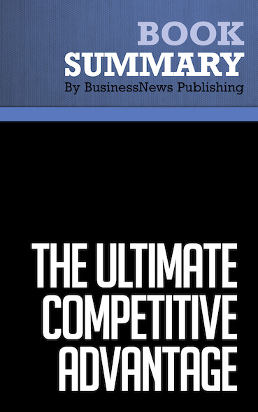Summary : The Ultimate Competitive Advantage - Donald Mitchell and Carol Coles