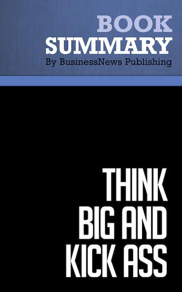 Summary : Think Big and Kick Ass - Donald Trump and Bill Zanker