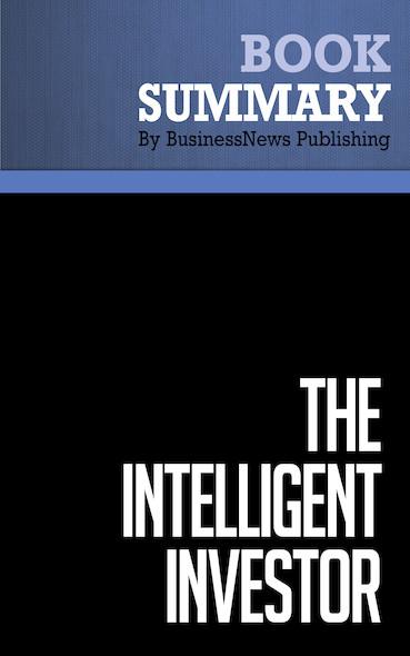 Summary: The Intelligent Investor - Benjamin Graham