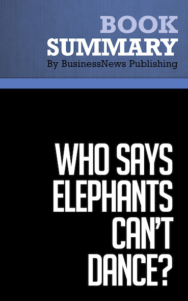 Summary: Who Says Elephants Can't Dance? - Louis Gerstner