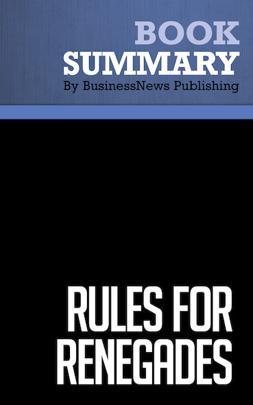 Summary : Rules for Renegades - Christine Comaford-Lynch