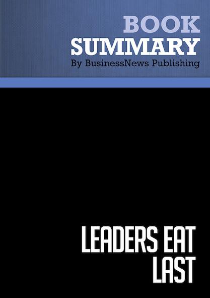 Summary : Leaders Eat Last - Simon Sinek