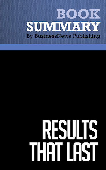Summary : Results That Last - Quint Studer