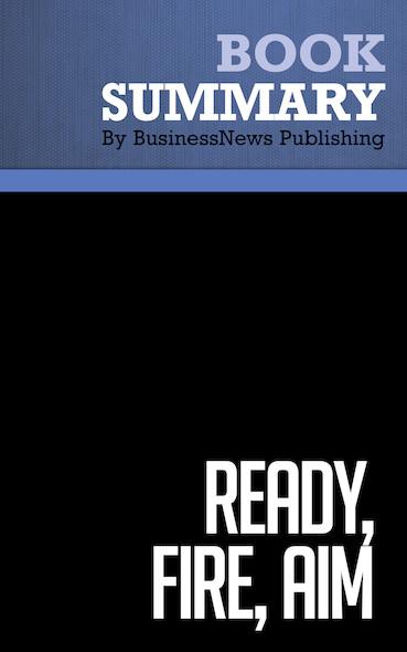 Summary : Ready, Fire, Aim - Michael Masterson