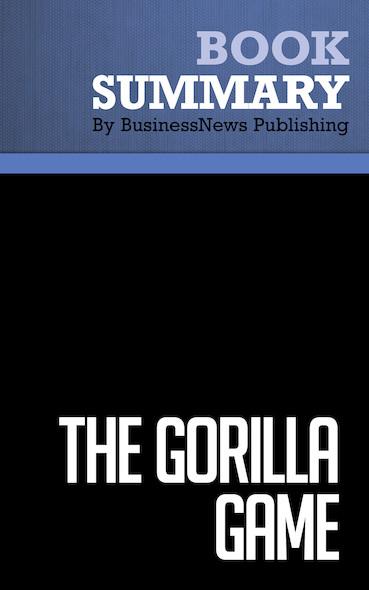 Summary : The Gorilla Game - Geoffrey Moore, Paul Johnson & Tom Kippola