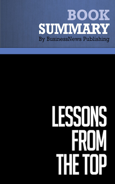 Summary: Lessons from the Top - Thomas J. Neff and James M. Citrin