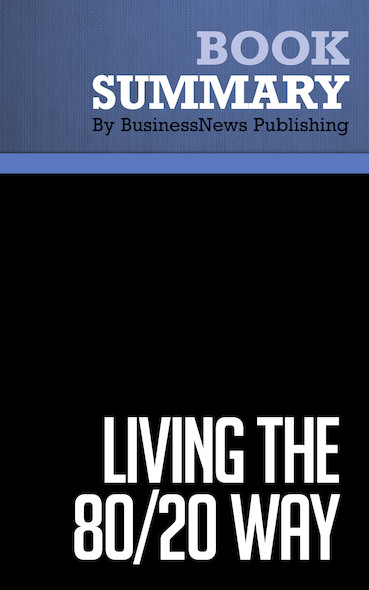Summary : Living the 80/20 Way - Richard Koch