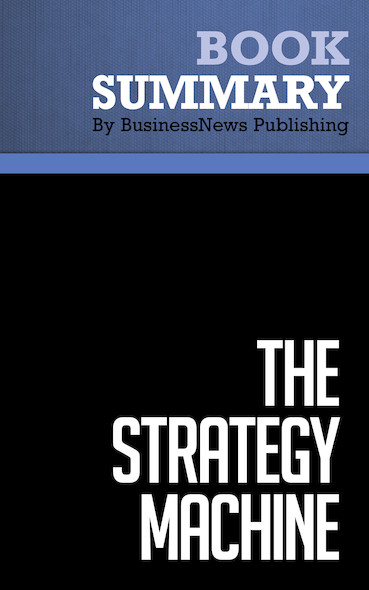 Summary : The Strategy Machine - Larry Downes