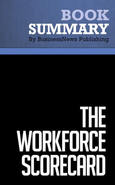 Summary : The Workforce Scorecard - Mark Huselid, Brian Becker and Richard Beatty