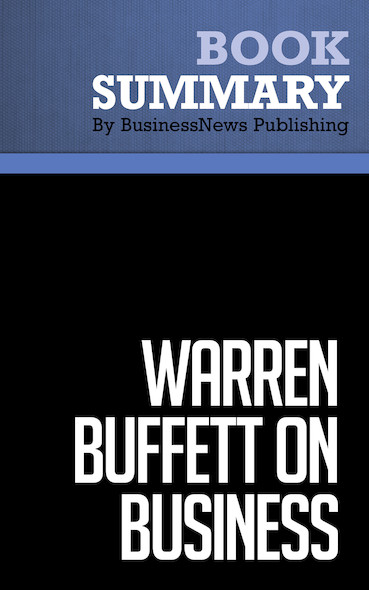 Summary : Warren Buffett on Business - Richard J. Connors