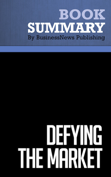 Summary: Defying the Market - Stephen Leeb and Donna Leeb