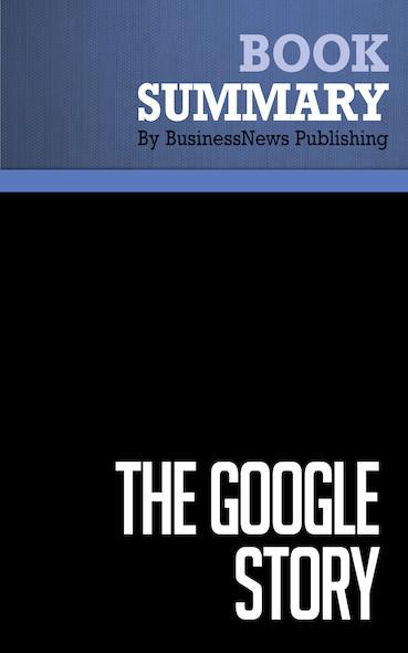 Summary: The Google Story - David Vise and Mark Malseed