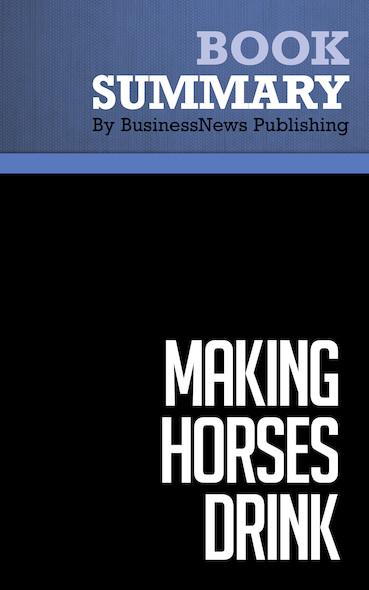 Summary : Making Horses Drink - Alex Hiam