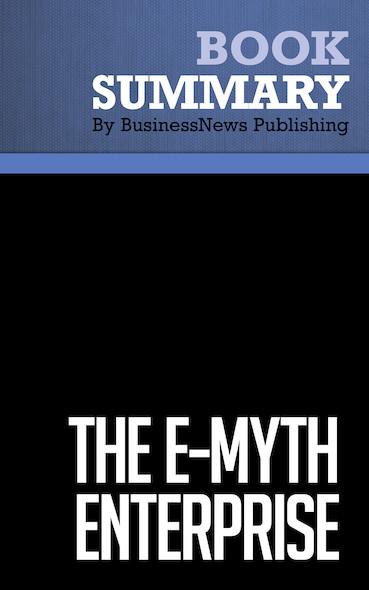 Summary : The E-Myth Enterprise - Michael Gerber
