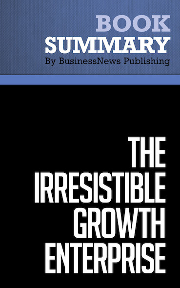 Summary: The Irresistible Growth Enterprise - Donald Mitchell and Carol Coles