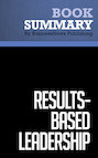 Summary : Results-Based Leadership - Dave Ulrich, Jack Zenger, Norm Smallwood