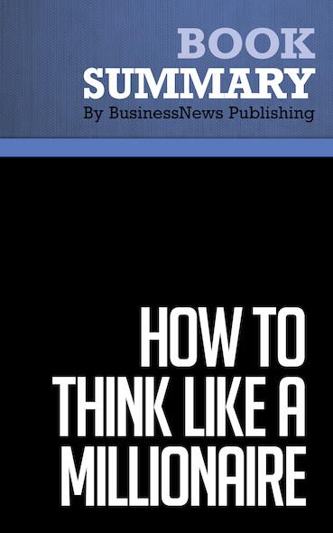 Summary: How to Think Like a Millionaire - Charles-Albert Poissant
