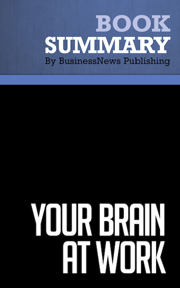 Summary : Your Brain at Work - David Rock