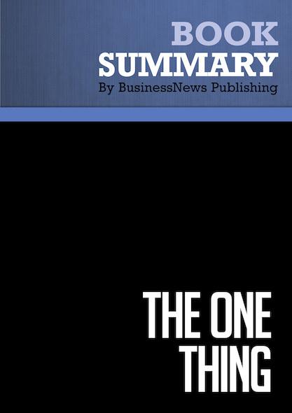 Summary : The one Thing - Gary Keller with Jay Papasan