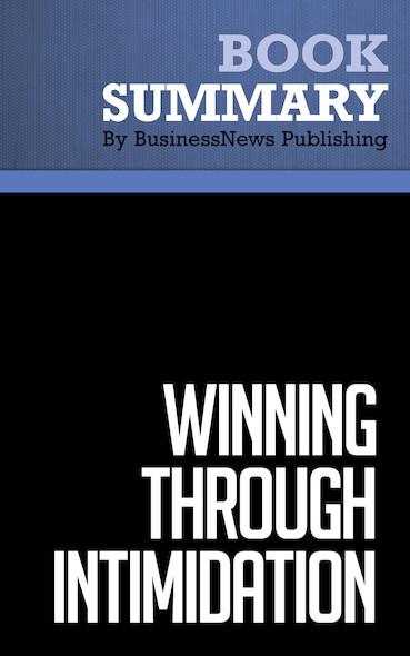 Summary: Winning Through Intimidation - Robert J. Ringer