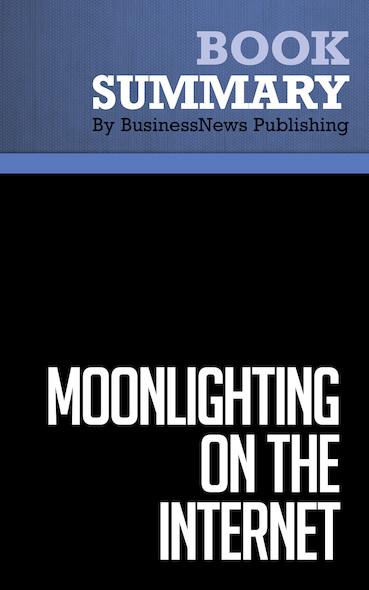 Summary : Moonlighting on the Internet - Yanik Silver