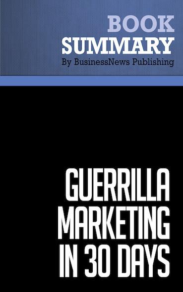 Summary: Guerrilla Marketing in 30 Days - Jay Levinson and Al Lautenslager