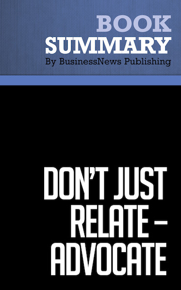 Summary: Don't Just Relate - Advocate - Glen Urban