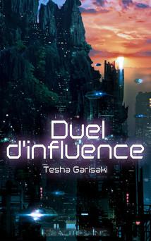 Duel d'influence | Tesha Garisaki