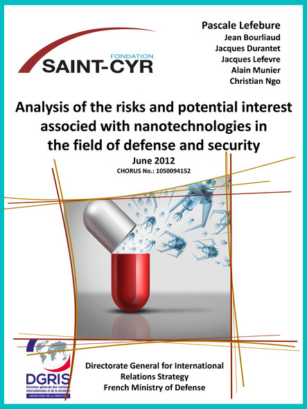 Analysis of the risks and potential interest associated with nanotechnologies in the field of defense and security