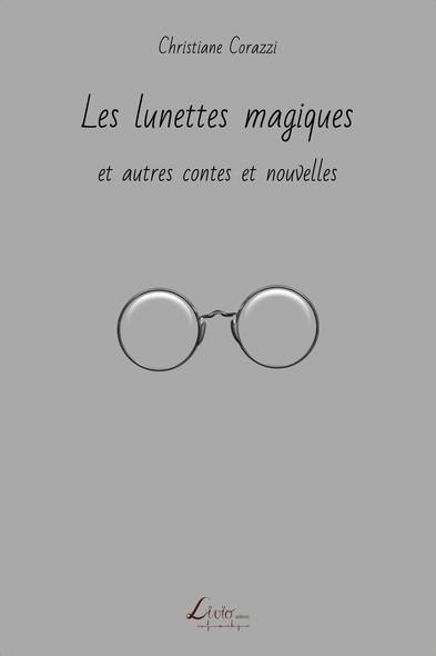Les lunettes magiques et autres contes et nouvelles