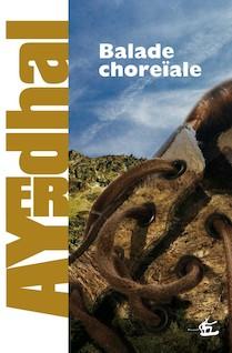 Balade choreïale | Ayerdhal