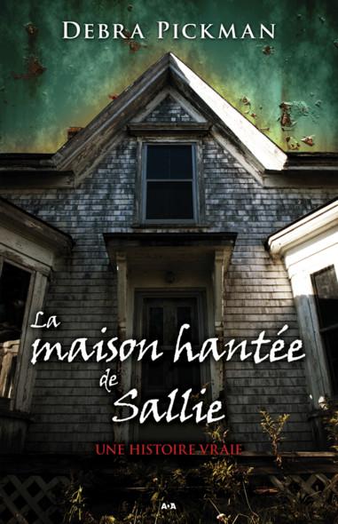 La maison hantée de Sallie : Une histoire vraie