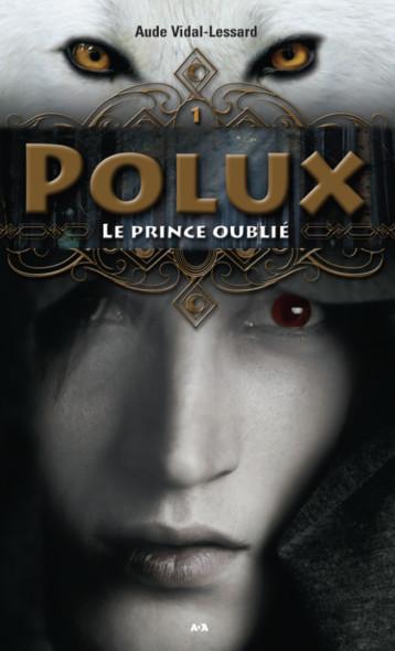 Polux : Le prince oublié