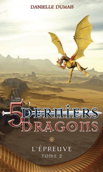 Les cinq derniers dragons - 2 : L'épreuve