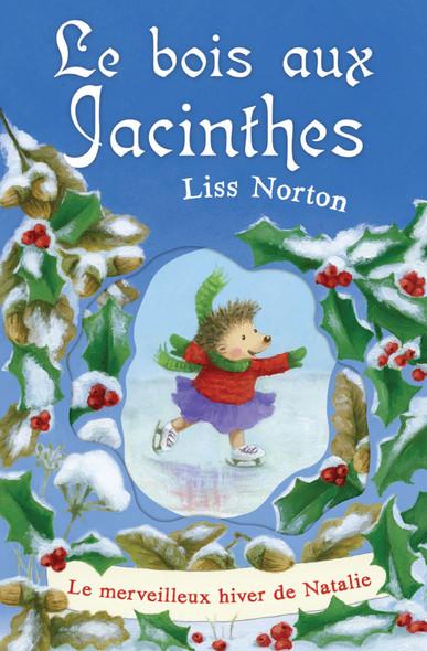Le bois aux Jacinthes : Le merveilleux hiver de Natalie