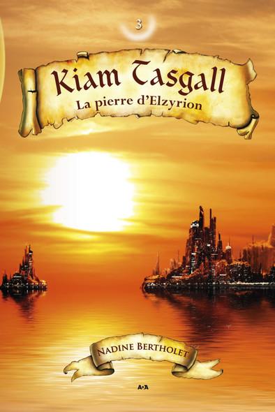Kiam Tasgall : La pierre d'Elzyrion