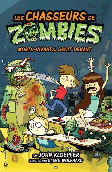 Les chasseurs de zombies : Morts-vivants, droit devant