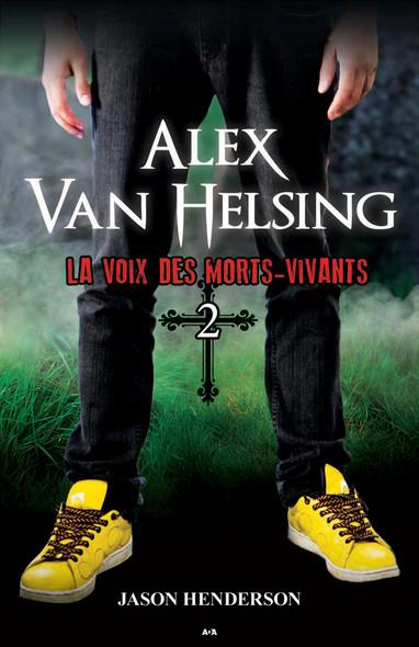 Alex Van Helsing : La voix des morts-vivants