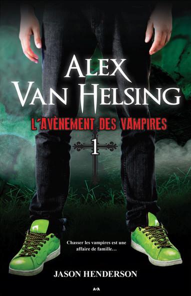 Alex Van Helsing : L'avènement des vampires
