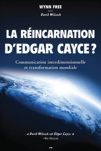 La réincarnation d'Edgar Cayce : Communication interdimensionnelle et transformation mondiale