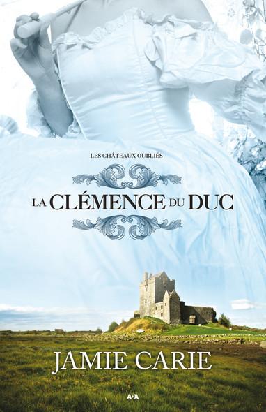 La clémence du Duc : La clémence du Duc