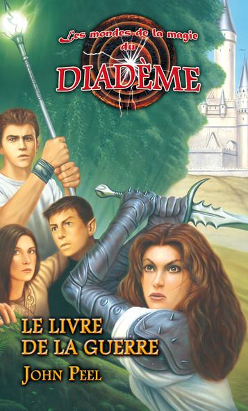 Les mondes de la magie du Diadème : Le livre de la guerre