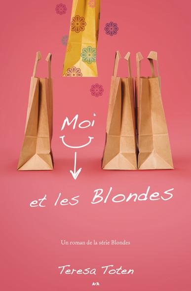 Moi et les Blondes : Moi et les Blondes