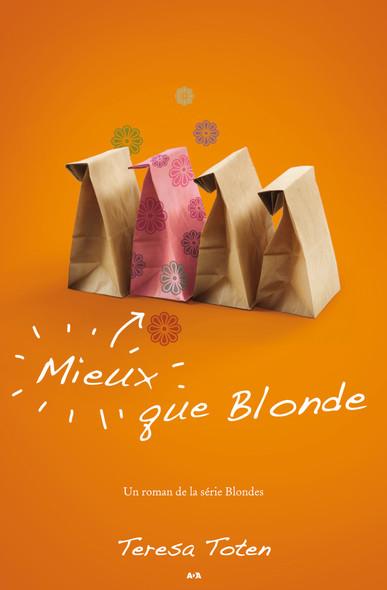 Mieux que Blonde : Mieux que Blonde