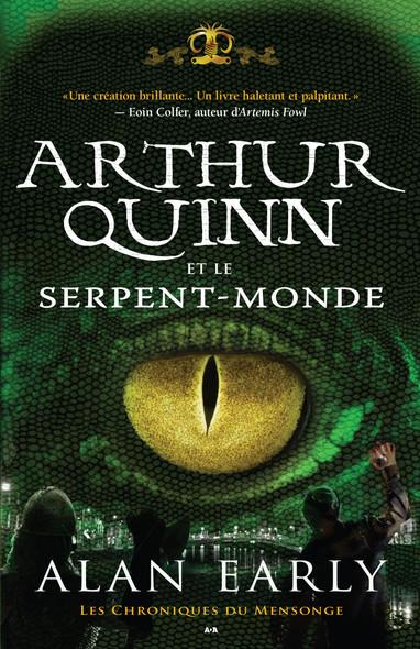 Arthur Quinn et le Serpent-Monde : Arthur Quinn et le Serpent-Monde