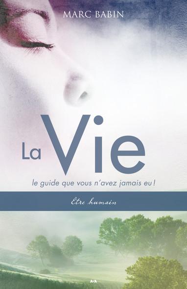 La Vie : Le guide que vous n'avez jamais eu!