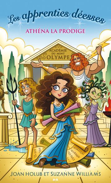 Les apprenties déesses : Athéna la prodige