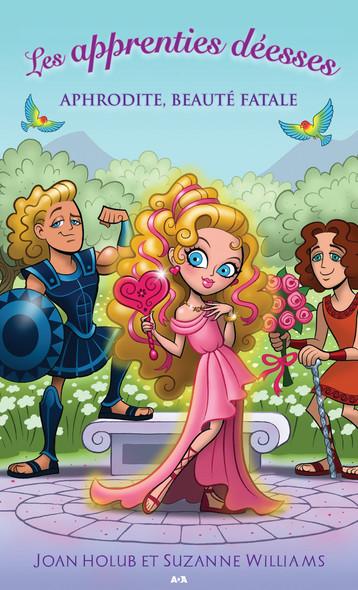 Les apprenties déesses : Aphrodite, beauté fatale